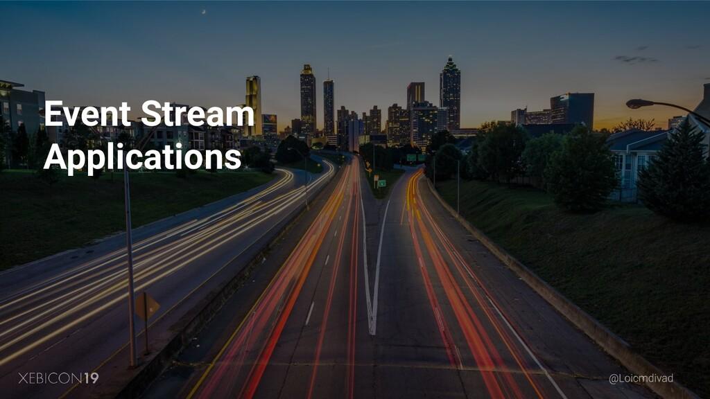 Event Stream Applications