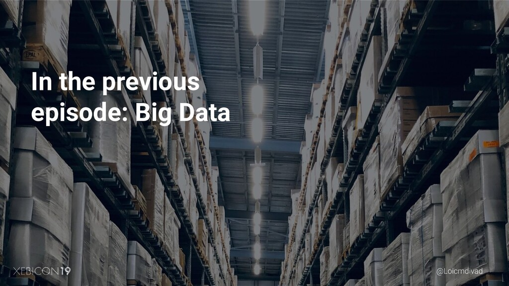 In the previous episode: Big Data