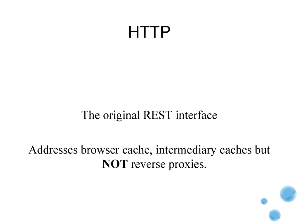 HTTP The original REST interface Addresses brow...
