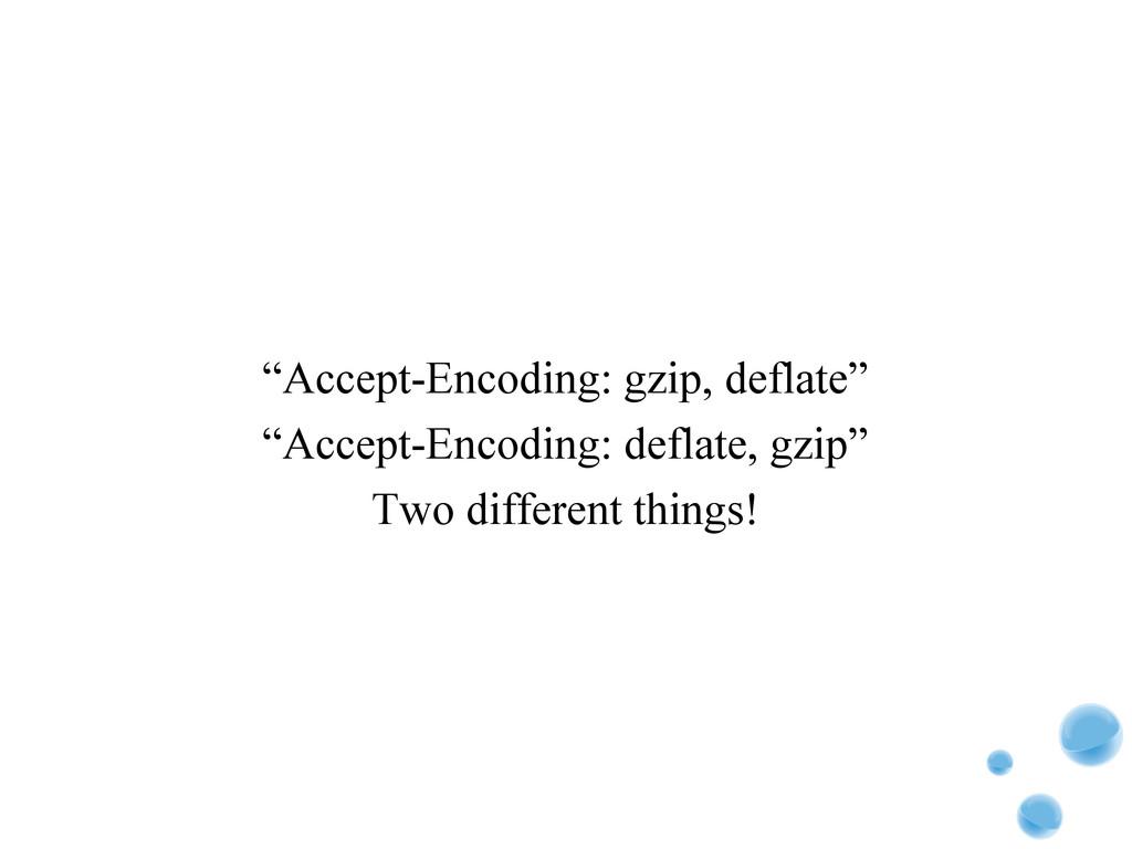 """""""Accept-Encoding: gzip, deflate"""" """"Accept-Encodi..."""