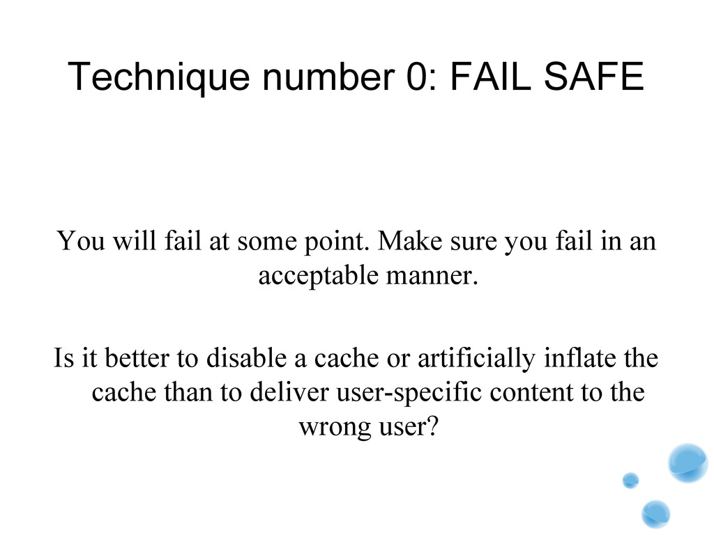 Technique number 0: FAIL SAFE You will fail at ...