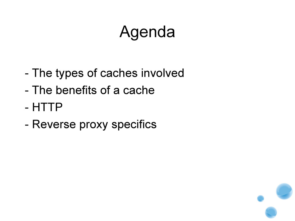 Agenda - The types of caches involved - The ben...