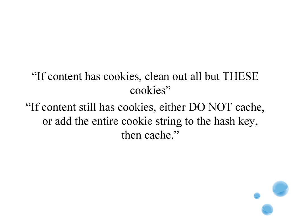 """If content has cookies, clean out all but THES..."
