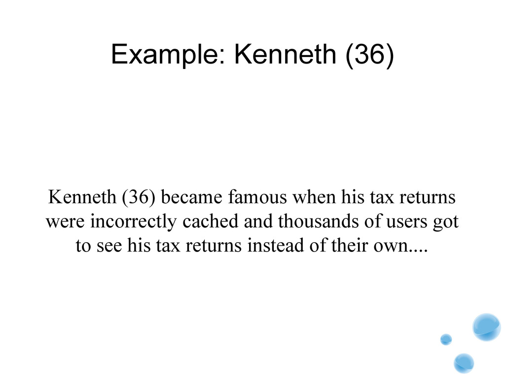 Example: Kenneth (36) Kenneth (36) became famou...