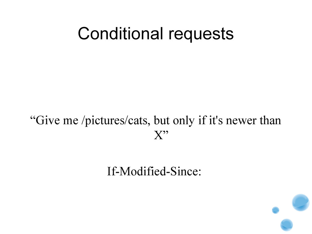 "Conditional requests ""Give me /pictures/cats, b..."