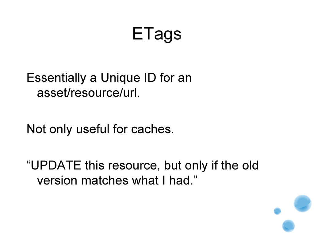 ETags Essentially a Unique ID for an asset/reso...