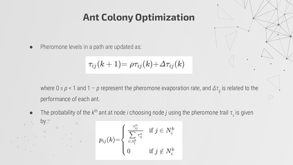 Ant Colony Optimization ● Pheromone levels in a...