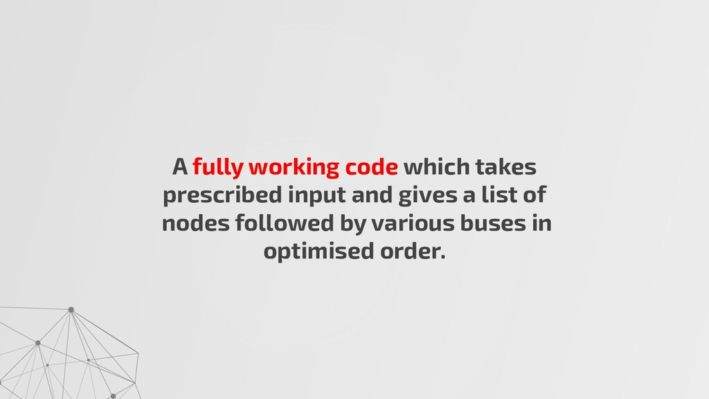 A fully working code which takes prescribed inp...