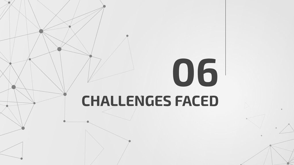 CHALLENGES FACED 06