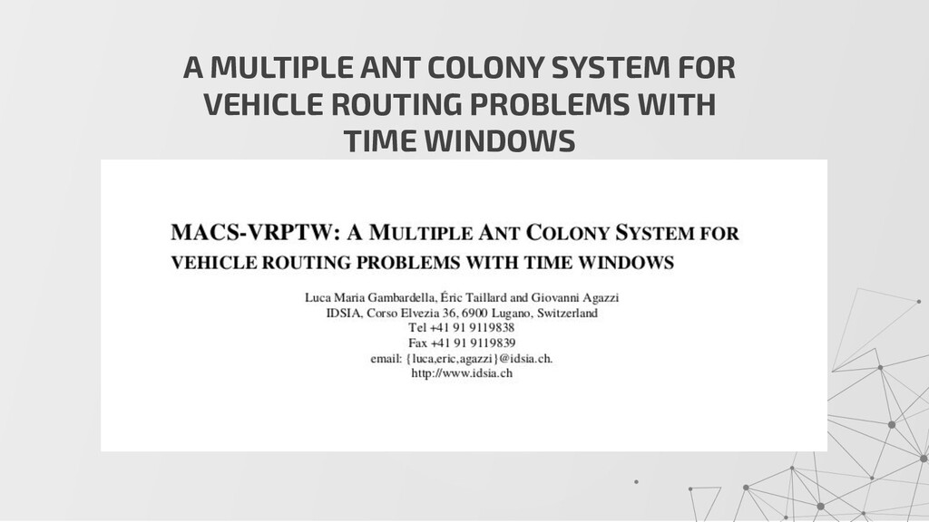 A MULTIPLE ANT COLONY SYSTEM FOR VEHICLE ROUTIN...