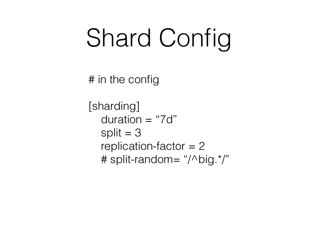 Shard Config # in the config ! [sharding] duratio...