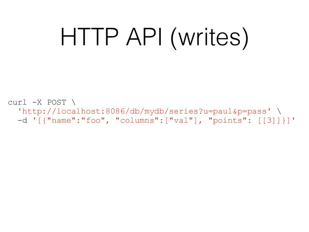HTTP API (writes) curl -X POST \ 'http://localh...