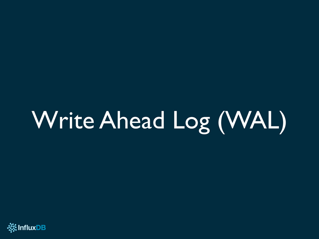 Write Ahead Log (WAL)