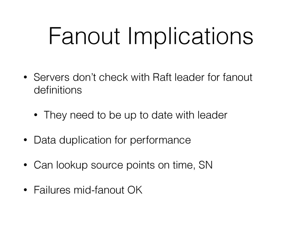 Fanout Implications • Servers don't check with ...