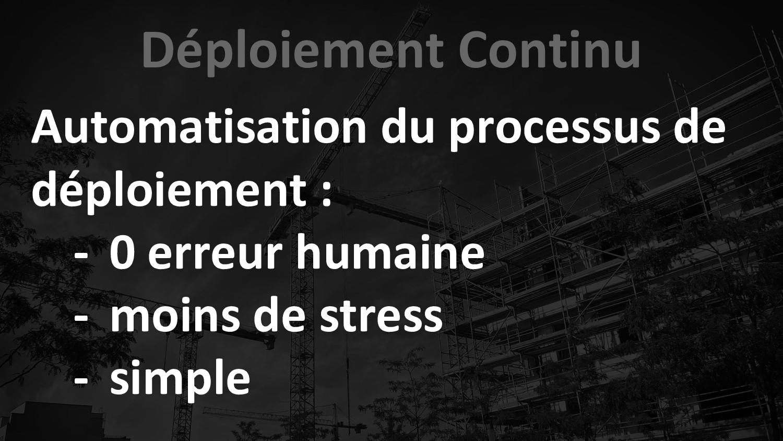 Automatisation du processus de déploiement : - ...
