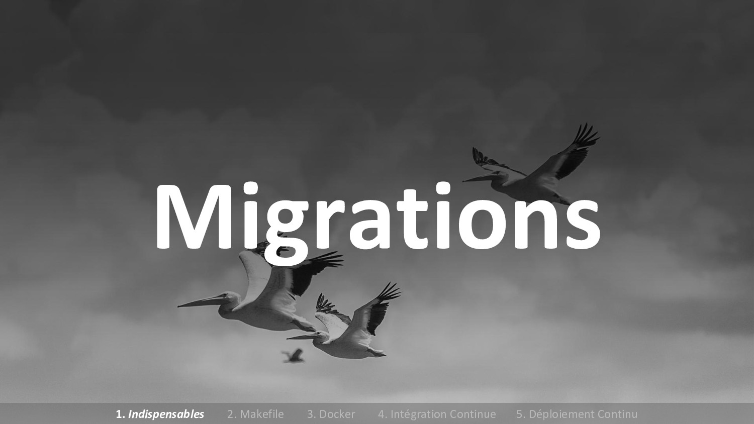 Migrations 1. Indispensables 2. Makefile 3. Doc...