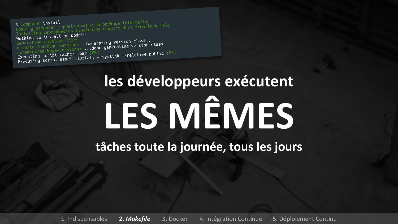 les développeurs exécutent LES MÊMES tâches tou...