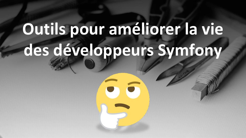 Outils pour améliorer la vie des développeurs S...