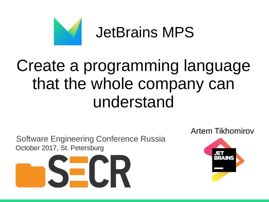 JetBrains MPS Create a programming language tha...