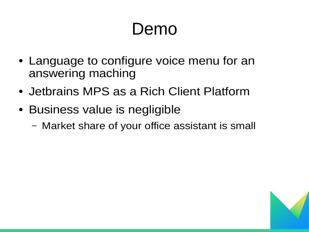 Demo ● Language to configure voice menu for an ...