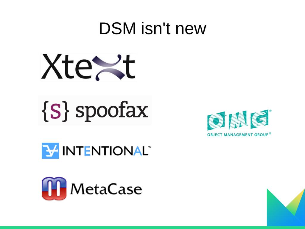 DSM isn't new