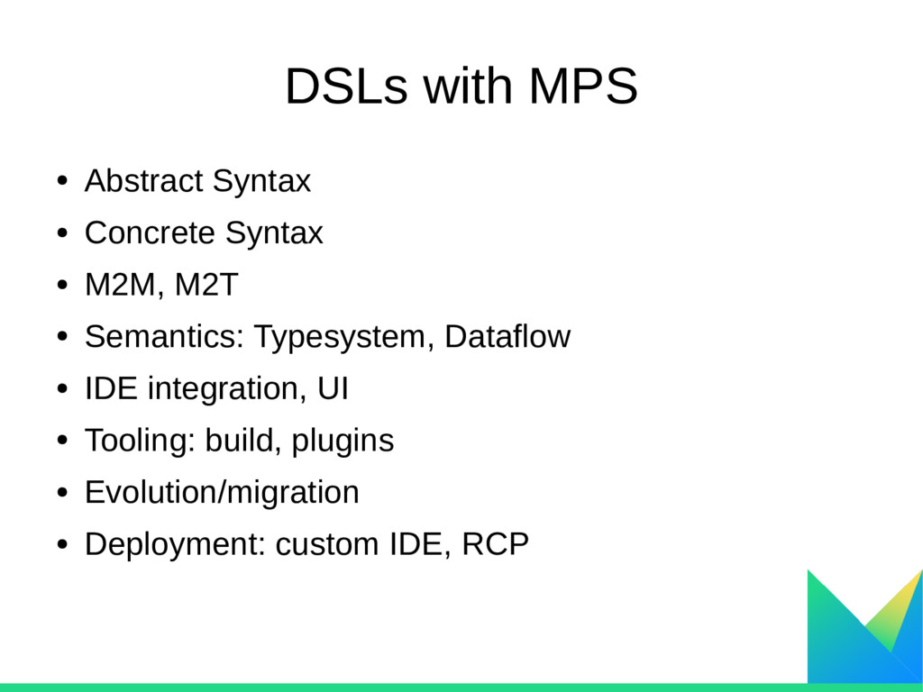 DSLs with MPS ● Abstract Syntax ● Concrete Synt...