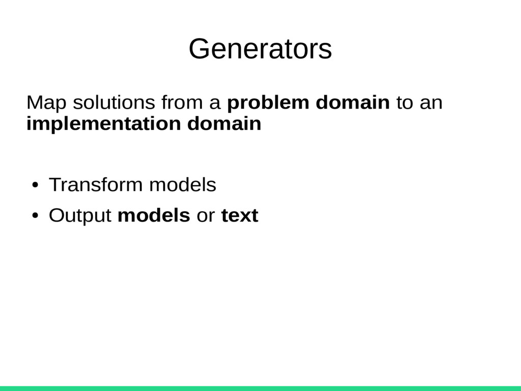 Generators Map solutions from a problem domain ...