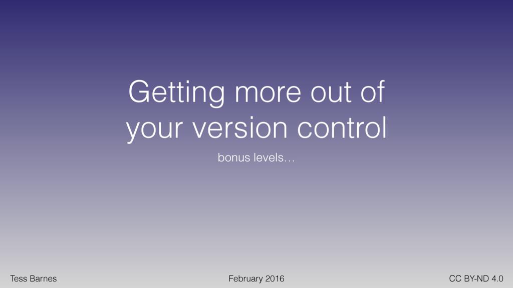 Tess Barnes February 2016 CC BY-ND 4.0 Getting ...