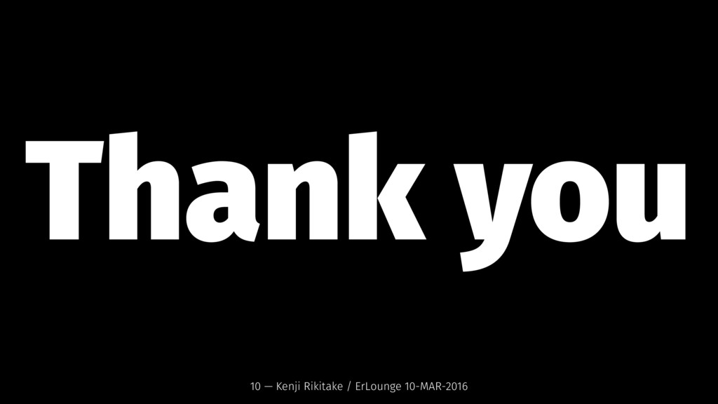 Thank you 10 — Kenji Rikitake / ErLounge 10-MAR...