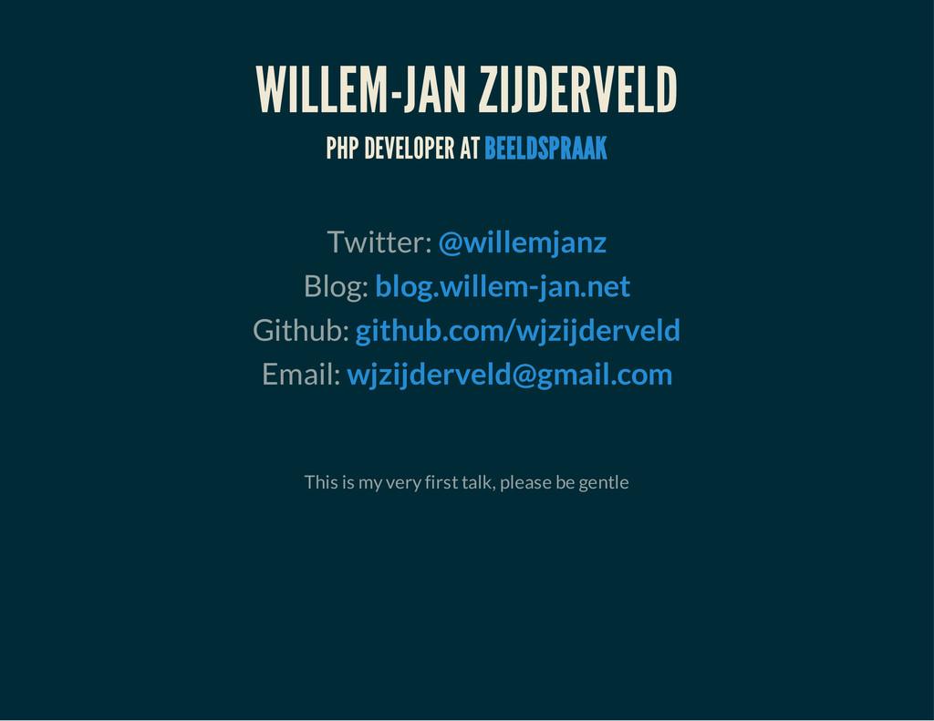 WILLEM-JAN ZIJDERVELD PHP DEVELOPER AT BEELDSPR...