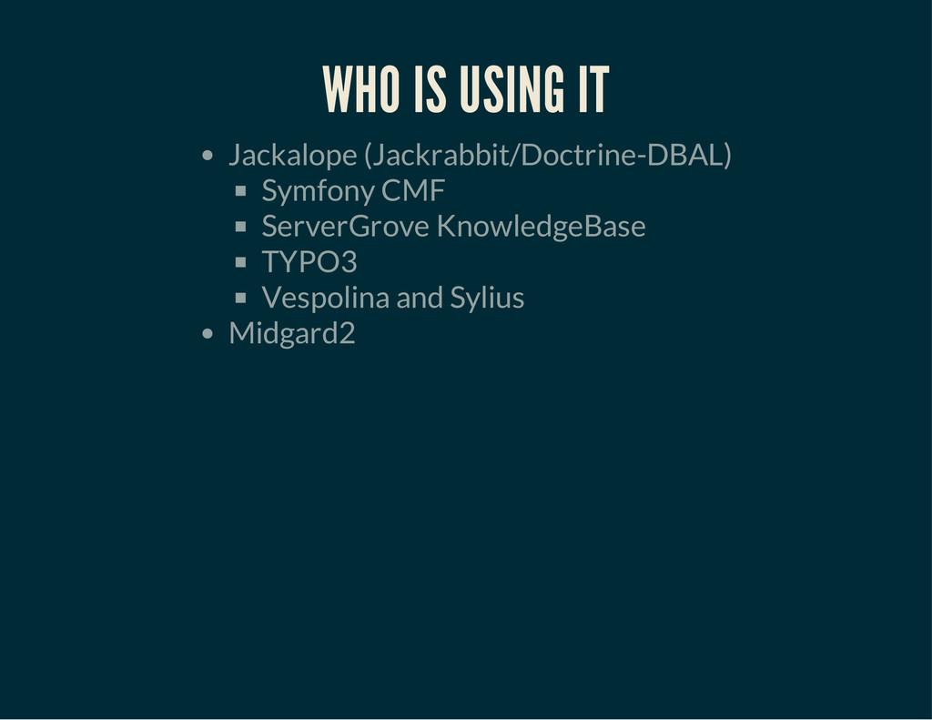 WHO IS USING IT Jackalope (Jackrabbit/Doctrine-...
