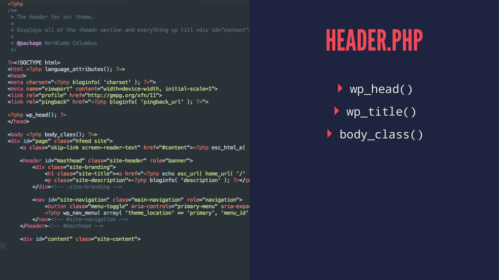 HEADER.PHP ▸ wp_head() ▸ wp_title() ▸ body_clas...