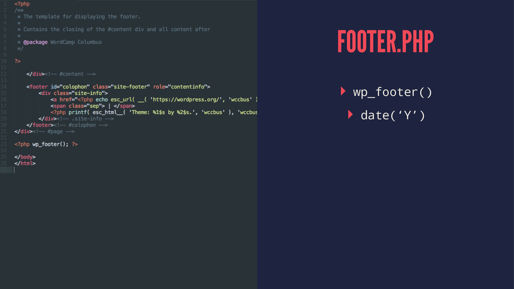 FOOTER.PHP ▸ wp_footer() ▸ date('Y')