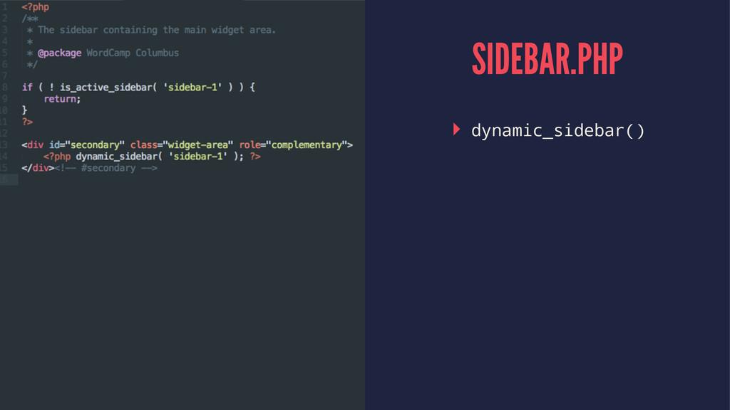 SIDEBAR.PHP ▸ dynamic_sidebar()