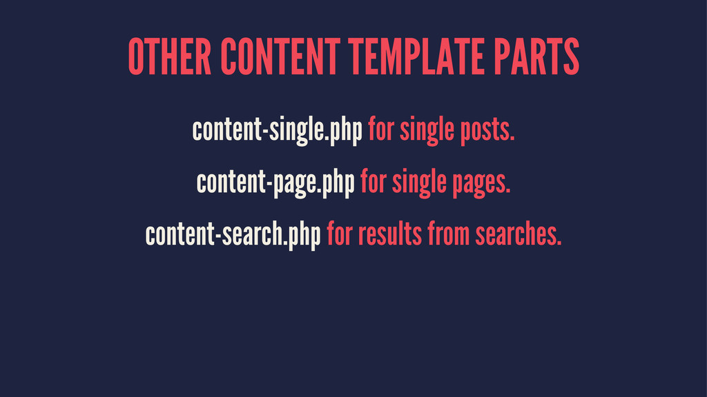 OTHER CONTENT TEMPLATE PARTS content-single.php...