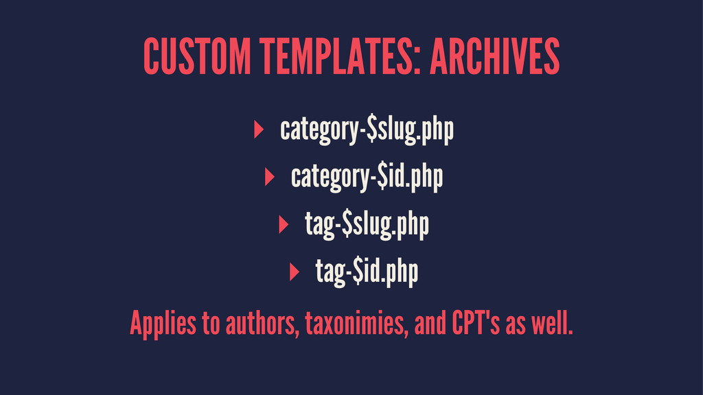 CUSTOM TEMPLATES: ARCHIVES ▸ category-$slug.php...
