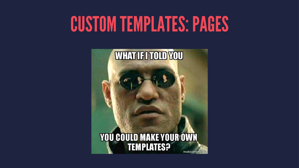 CUSTOM TEMPLATES: PAGES