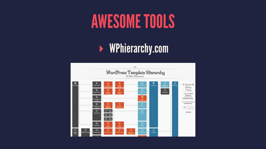 AWESOME TOOLS ▸ WPhierarchy.com