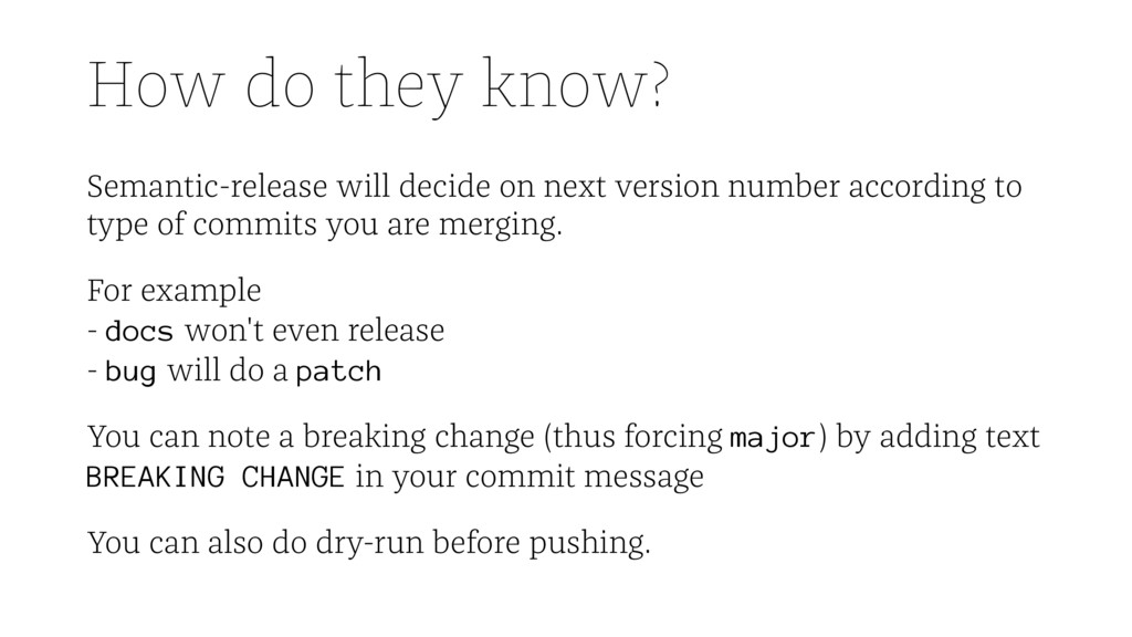 How do they know? Semantic-release will decide ...