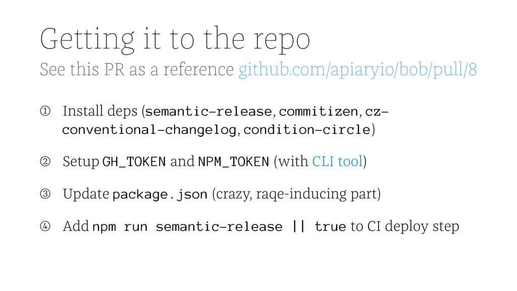 Getting it to the repo See this PR as a referen...