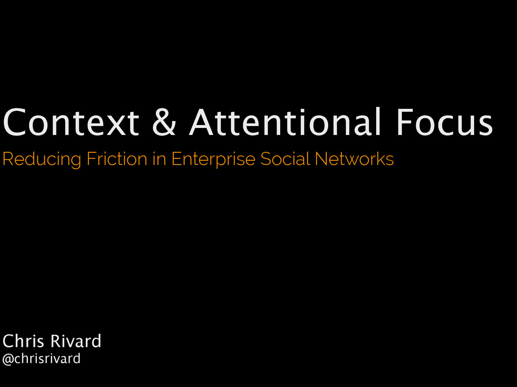 Context & Attentional Focus Reducing Friction i...