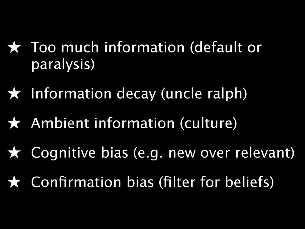 ★ Too much information (default or paralysis) ...