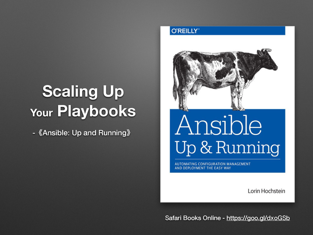 Scaling Up Your Playbooks -̽Ansible: Up and Run...