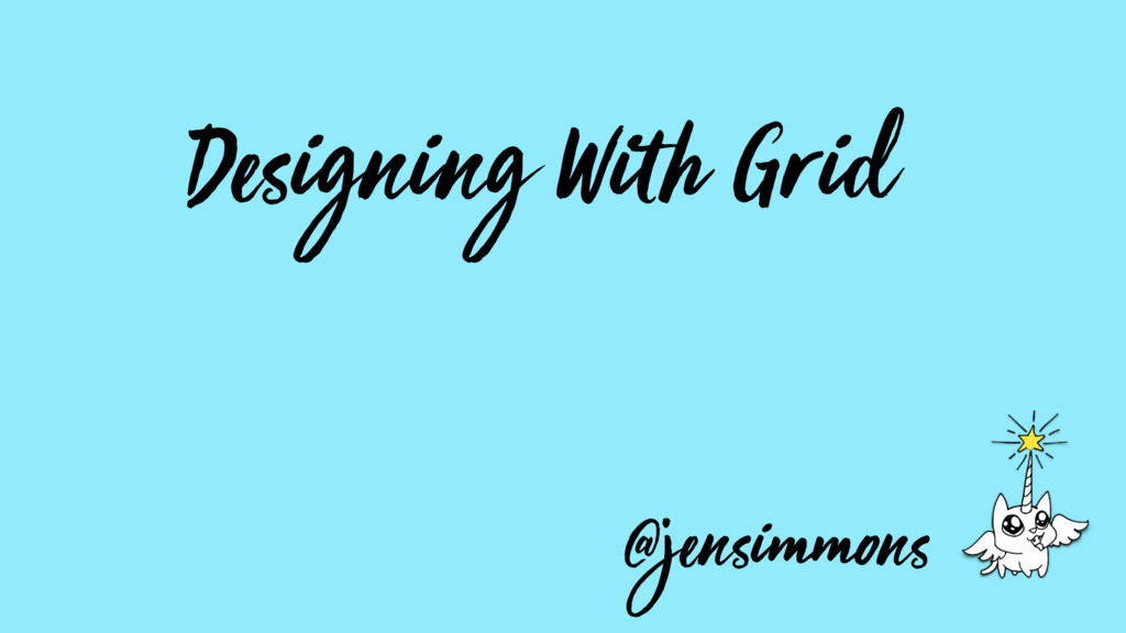 Designing With Grid @jensimmons