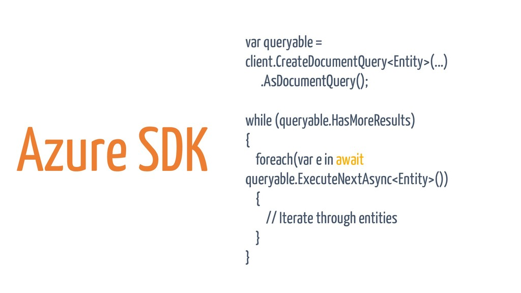 Azure SDK var queryable = client.CreateDocument...