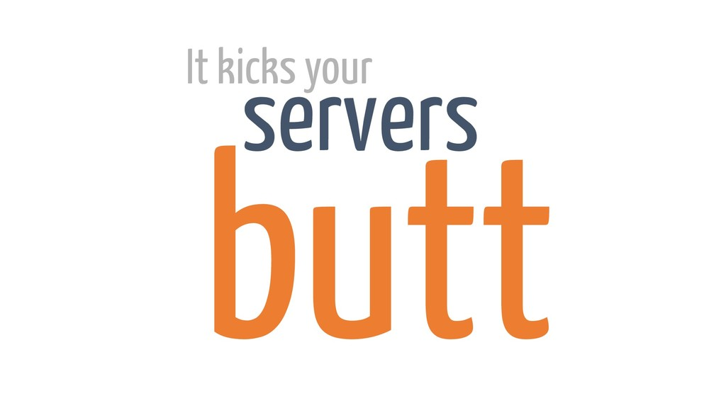 It kicks your servers