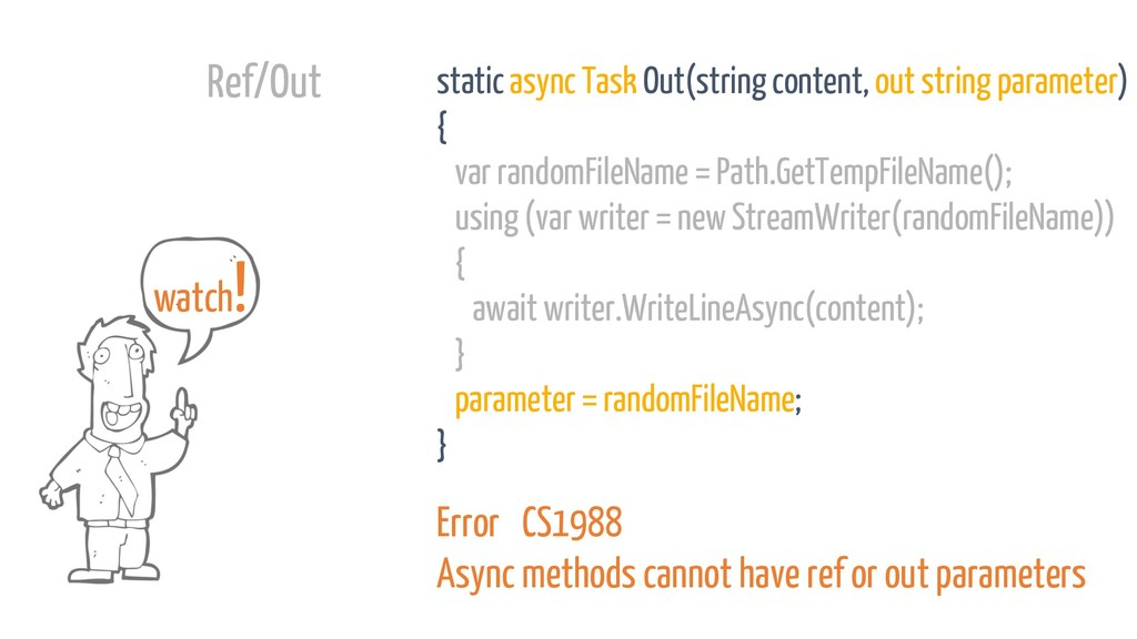 static async Task Out(string content, out strin...