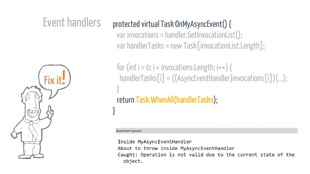 Fix it! protected virtual Task OnMyAsyncEvent()...