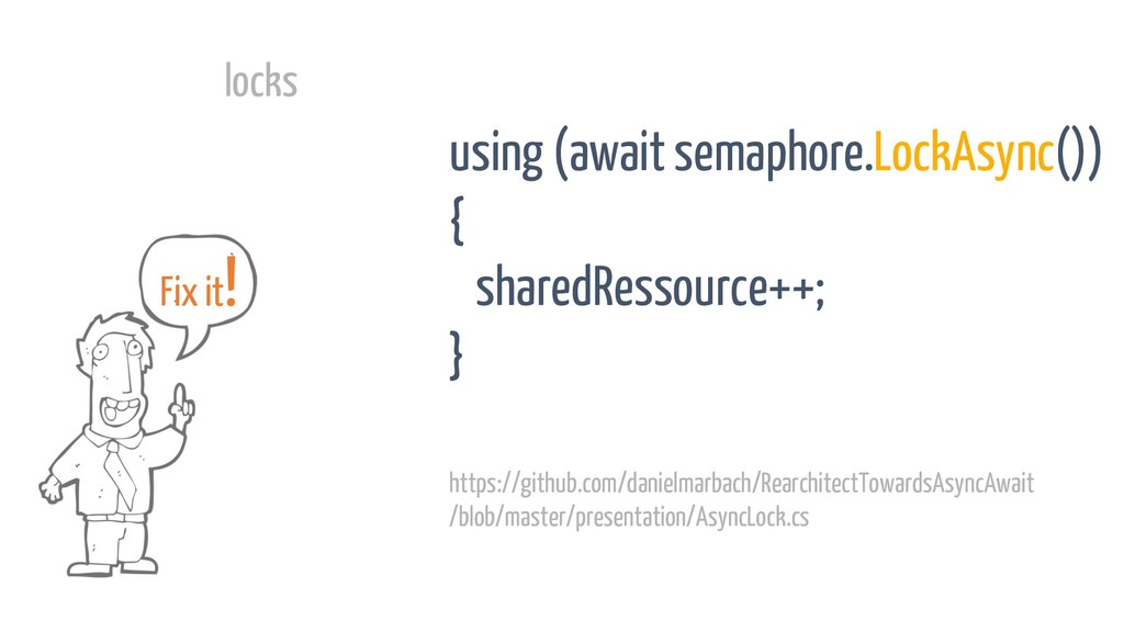 locks using (await semaphore.LockAsync()) { sha...