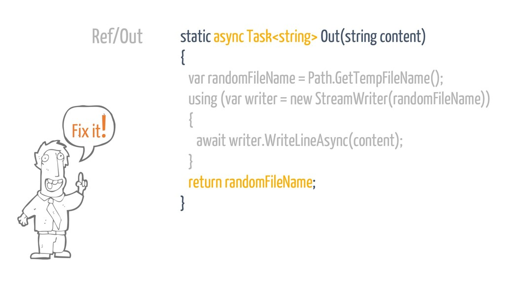 static async Task<string> Out(string content) {...